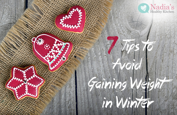 7-tips-to-avoid-gaining-weight-in-winter